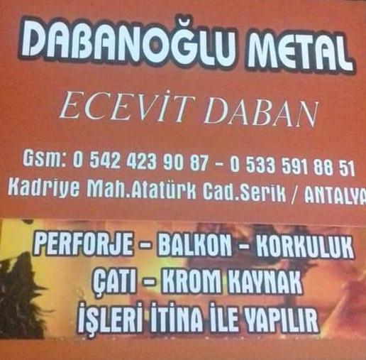 Dabanoğlu metal yaptığı işçilikle herkese güven veriyor.